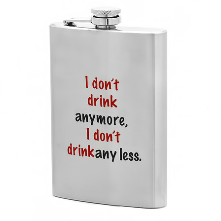 I Don't Drink Any Less Flask