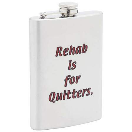 Rehab Is For Quitters Drinking Flask