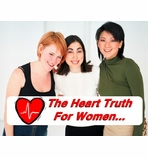 THE HEART TRUTH FOR WOMEN:  And What YOU Can Do NOW