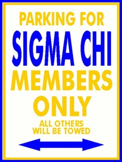 Sigma Chi Parking Only Sign