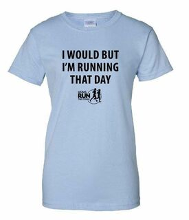 I Would But I'm Running That Day Tee - SHE RUNS