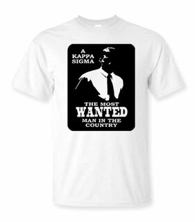 A Kappa Sigma The Most Wanted Man In The Country T-Shirt