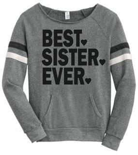 Best. Sister. Ever. Maniac Sport Eco-Fleece Sweatshirt