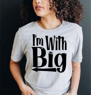 I'm With Big T-Shirt