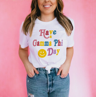 Have A Gamma Phi Beta Day Tee