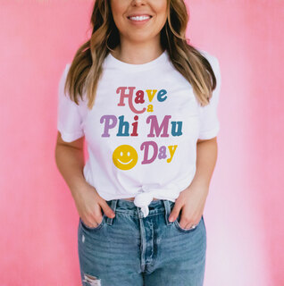 Have A Phi Mu Day Tee