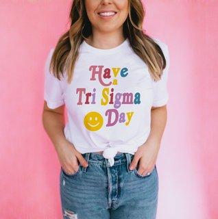 Have A Sigma Sigma Sigma Day Tee
