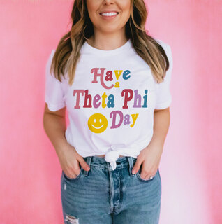 Have A Theta Phi Alpha Day Tee