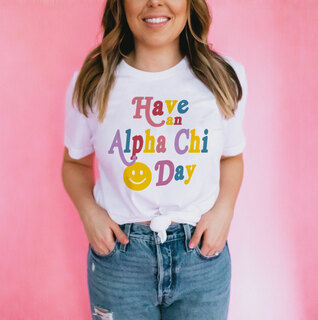 Have An Alpha Chi Omega Day Tee