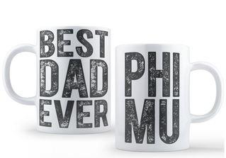 Phi Mu Best Dad Ever Coffee Mug