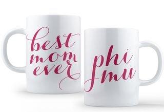 Phi Mu Best Mom Ever Coffee Mug