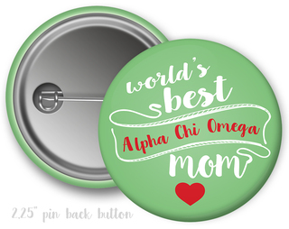 Alpha Chi Omega World's Best Mom Button