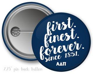 Alpha Delta Pi First Finest Forever Button