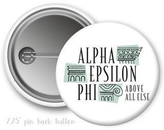 Alpha Epsilon Phi Above All Else Button