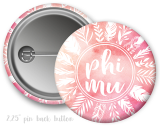 Phi Mu Feathers Button