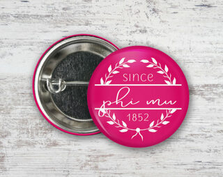 Phi Mu Since Founded Button