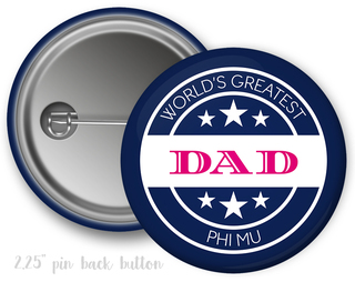 Phi Mu World's Greatest Dad Button
