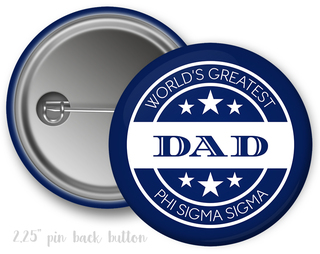 Phi Sigma Sigma World's Greatest Dad Button