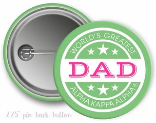 Alpha Kappa Alpha World's Greatest Dad Button