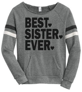 Best. Sister. Ever. Maniac Sport Eco-Fleece Sweatshirt