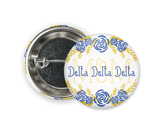 Delta Delta Delta Mom Floral Button