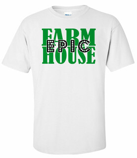 FarmHouse Fraternity EPIC T-Shirt