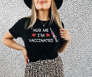 Hug Me I'm Vaccinated Tee