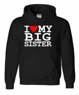 I Love My Big Sister Sweatshirt