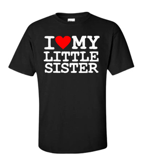 I Love My Little Sister T-Shirt
