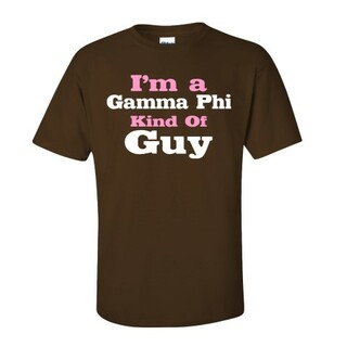 I'm a Gamma Phi Kind of Guy Tee
