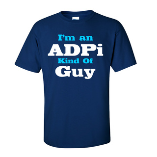 I'm an A D Pi Kind of Guy Tee