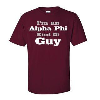 I'm an Alpha Phi Kind of Guy Tee