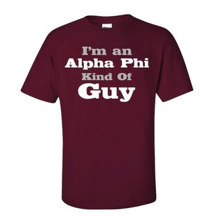 I'm an Alpha Phi Kind of Guy Tee