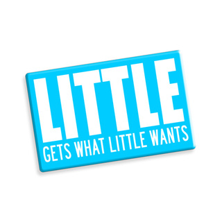 Little Gets What Little Wants Ceramic Magnet