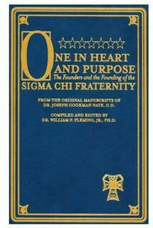 <i>One in Heart and Purpose: The Founders and the Founding of the Sigma Chi Fraternity</i>