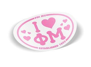 Phi Mu I Love Sorority Sticker - Oval
