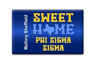 Phi Sigma Sigma Sweet Home Ceramic Magnet
