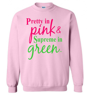 Pretty in Pink - Supreme in Green Sweatshirt