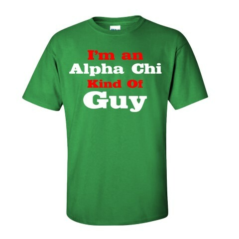 I'm an Alpha Chi Kind of Guy Tee