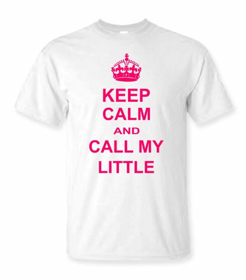 Keep Calm And Call My Little T-Shirt