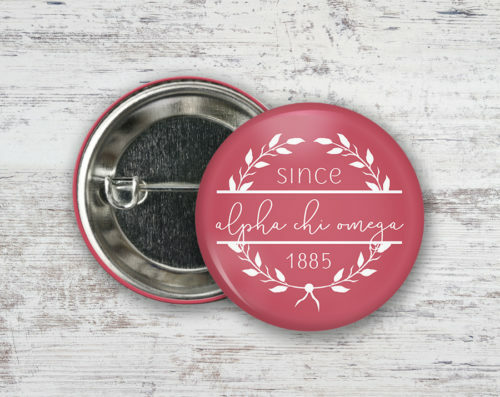 Alpha Chi Omega Since Founded Button