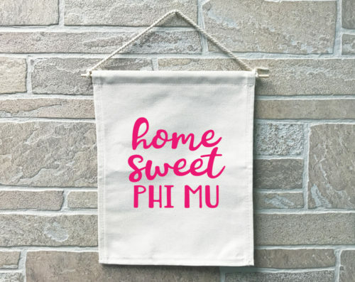Phi Mu Home Sweet Home Banner