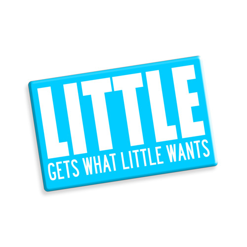 Little Gets What Little Wants Ceramic Magnet