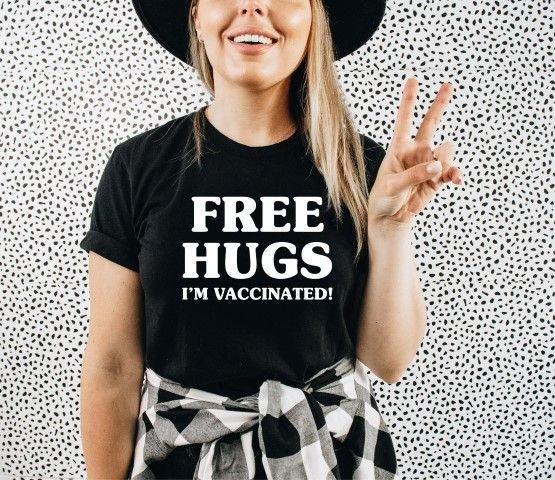 Free Hugs I'm Vaccinated T-Shirt