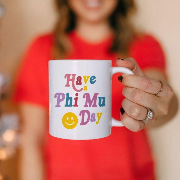 Phi Mu Have A Day Coffee Mug
