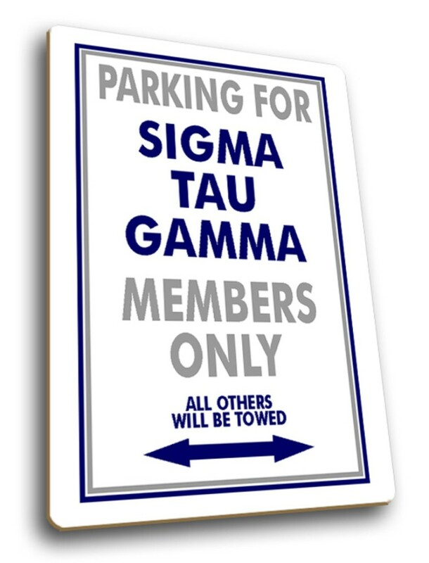 Sigma Tau Gamma Members Parking Only Sign