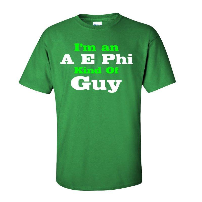 I'm an A E Phi Kind of Guy Tee