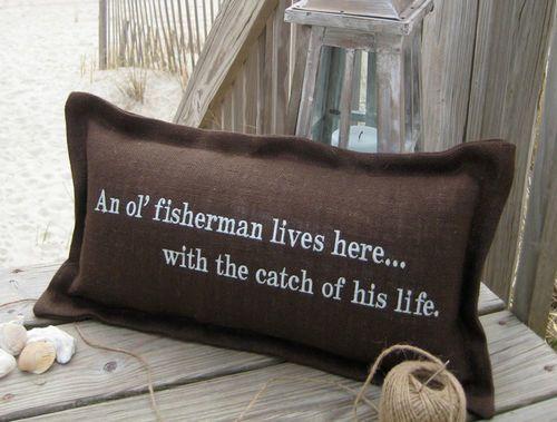 An Ol' Fisherman Coastal Phrase Pillow