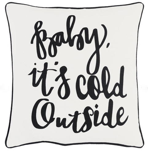 Baby It's Cold Outside Pillow White <font color=a8bb35> Sold Out</font>
