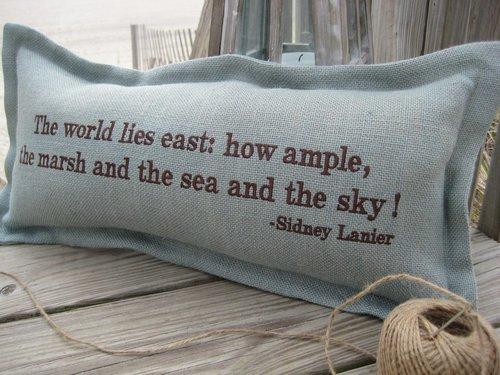 The World Lies East Coastal Phrase Pillow